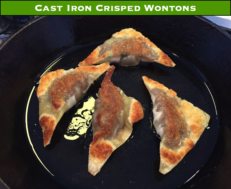 Make some wontons for soup, and make some for frying. Cast iron, like bacon, and butter, makes everything better.